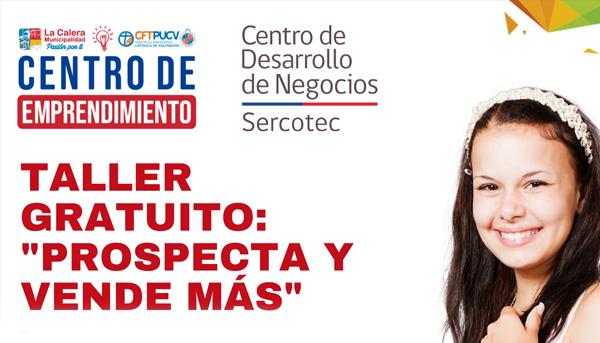 Taller Gratuito «Propecta y vende más» / 26 y 27 febrero / 10:00 a 16:00 hrs.
