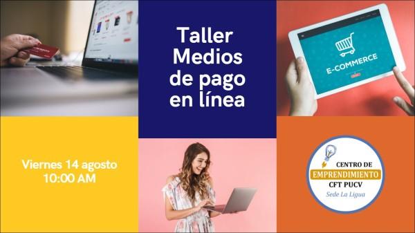 """Emprendedores participaron en el taller """"Medios de pago en línea"""" organizado por el Centro de Emprendimiento CFT PUCV La Ligua"""