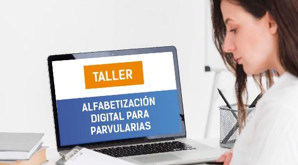 TALLER: Alfabetización Digital para Parvularias / desde martes 24 noviembre / 15:00 hrs.