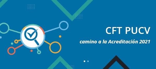 CFT PUCV se prepara para la entrega del Informe de Autoevaluación del proceso de Acreditación 2021